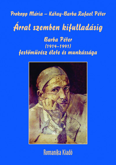 Kátay-Barba Rafael Péter - Prokopp Mária - Árral szemben kifulladásig