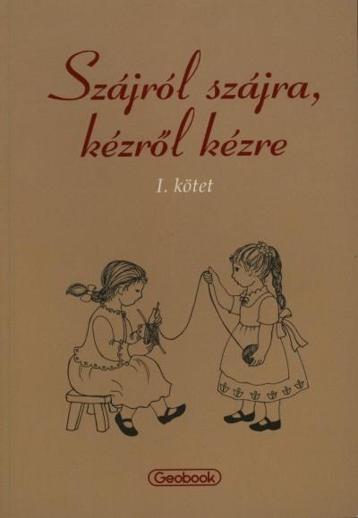 Könyv: Szájról szájra, kézről kézre (Papp Kornélia (Szerk.))