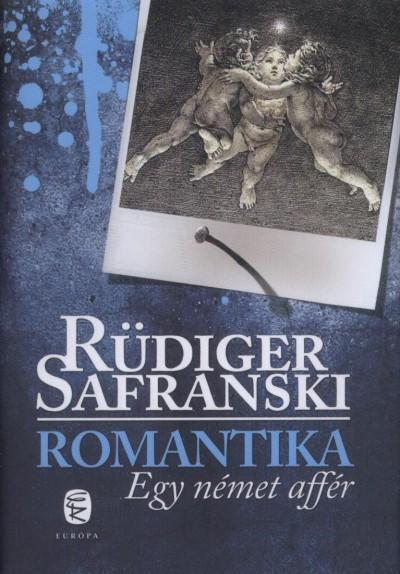 Rüdiger Safranski - Romantika