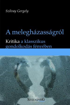 Szilvay Gergely - A melegh�zass�gr�l