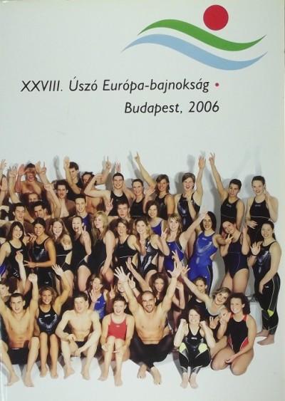 - XXVIII. Úszó Európ-bajnokság - Budapest, 2006