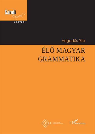 Hegedűs Rita - Élő magyar grammatika