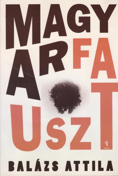 Könyv: Magyarfauszt (Balázs Attila)