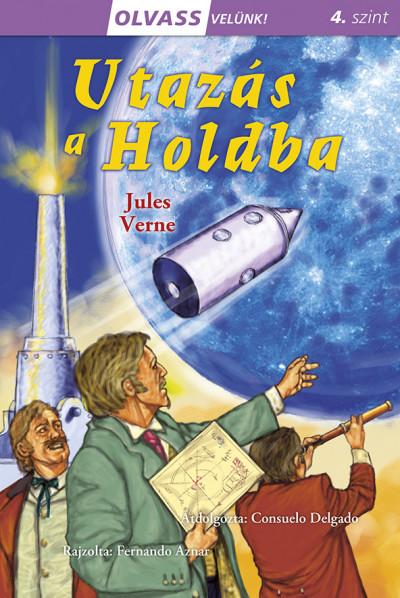Jules Verne - Olvass velünk! (4) - Utazás a Holdba