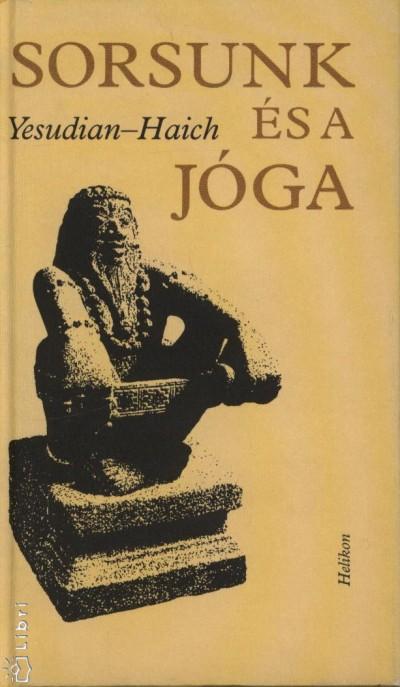 Haich Erzsébet - Selvarajan Yesudian - Sorsunk és a jóga