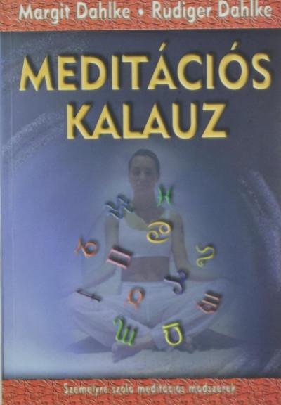 Margit Dahlke - Rüdiger Dahlke - Meditációs kalauz