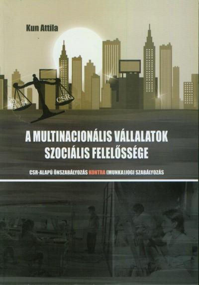 Kun Attila - A multinacionális vállalatok szociális felelőssége