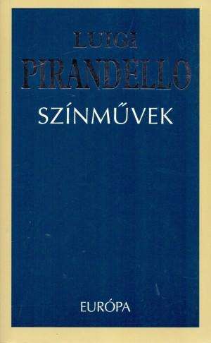 Luigi Pirandello - Sz�nm�vek
