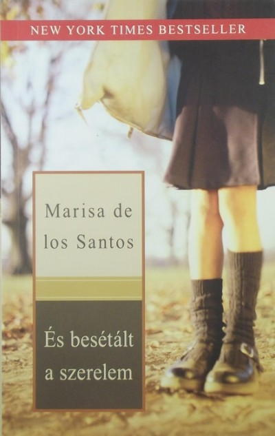 Marisa De Los Santos - És besétált a szerelem