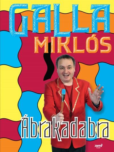 Galla Miklós - Ábrakadabra