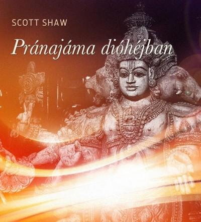 Scott Shaw - Pránajáma dióhéjban