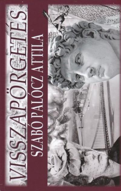 Szabó Palócz Attila - Visszapörgetés