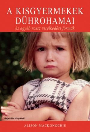 Alison Mackonochie - A kisgyermekek d�hrohamai �s egy�b rossz viselked�si form�k
