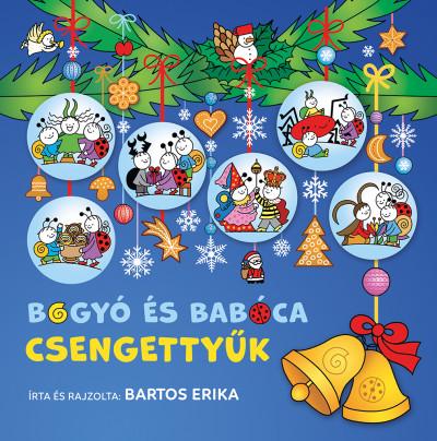 Bartos Erika - Bogyó és Babóca - Csengettyűk