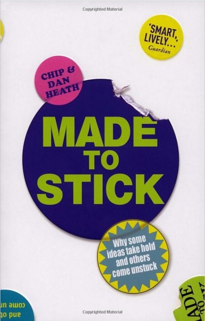 Dan Heath - Chip Heath - Made to Stick