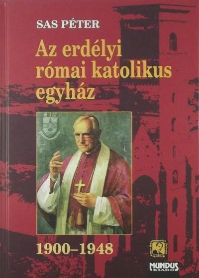 Sas Péter - Az erdélyi római katolikus egyház