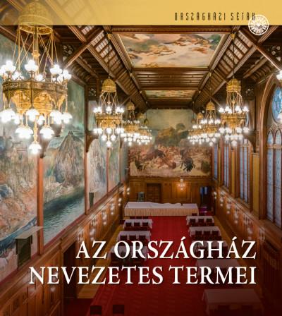 Csákó Beáta - Samu Nagy Dániel - Az Országház nevezetes termei