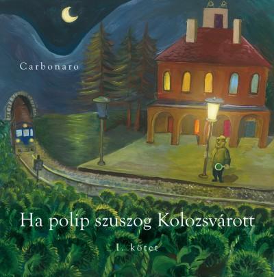 Carbonaro - Ha polip szuszog Kolozsvárott (1. kötet)