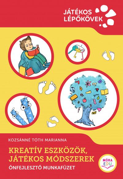 Kozsánné Tóth Marianna - Kreatív eszközök, játékos módszerek