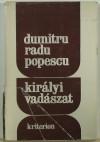 Dumitru Radu Popescu - Kir�lyi vad�szat