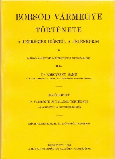 Dr. Borovszky Samu - Borsod vármegye története a legrégibb időktől a jelenkorig