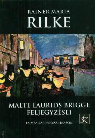 Rainer Maria Rilke - Fazakas István  (Vál.) - Malte Laurids Brigge feljegyzései és más szépprózai írások