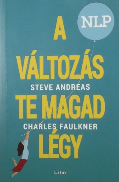 Steve Andreas - Charles Faulkner - A változás te magad légy