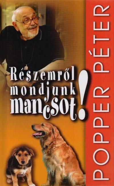 Popper Péter - Részemről mondjunk mancsot!