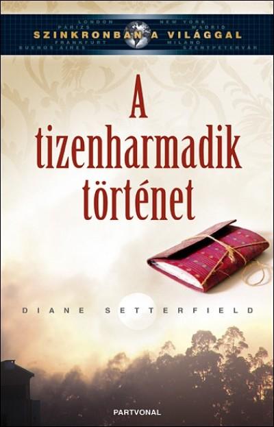 Diane Setterfield - A tizenharmadik történet
