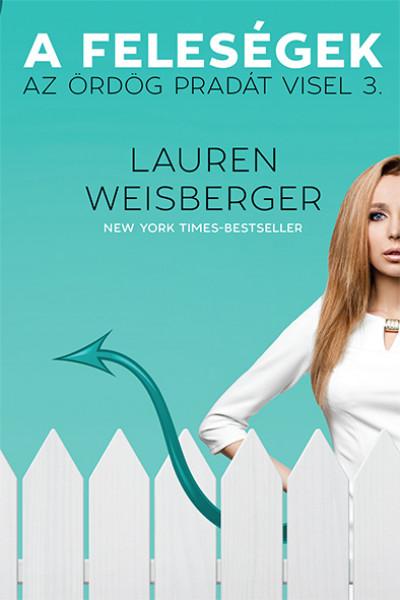 Lauren Weisberger - A feleségek