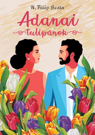 N. Fülöp Beáta - Adanai tulipánok
