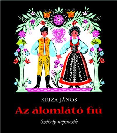 Kriza János - Kovács Ágnes  (Vál.) - Az álomlátó fiú