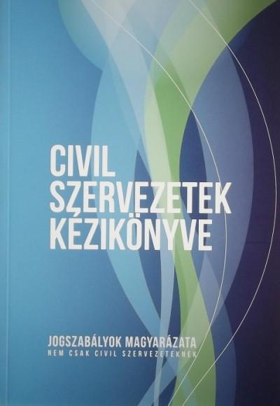 Latorcai Csaba  (Szerk.) - Szablics Bálint  (Szerk.) - Civil szerevezetek kézikönyve