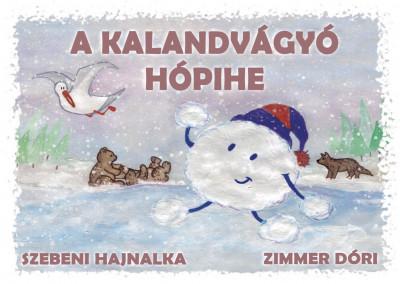 Szebeni Hajnalka - Zimmer Dóri - A kalandvágyó hópihe