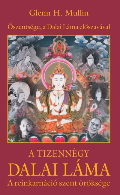 Glenn H. Mullin - A tizennégy Dalai Láma