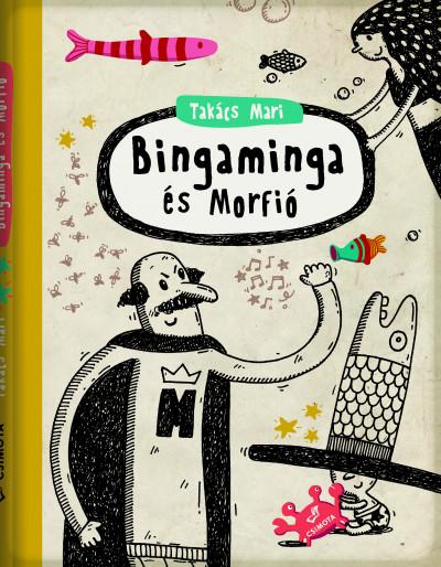 Takács Mari - Bingaminga és Morfió