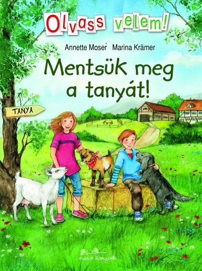 Marina Krämer - Annette Moser - Mentsük meg a tanyát!