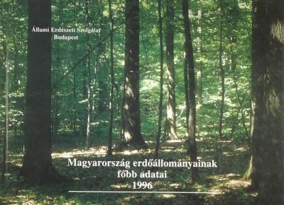 Szabó Péter  (Szerk.) - Magyarország erdőállományainak főbb adatai 1996