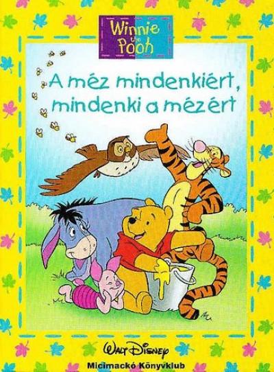 Jean-Pierre Bernier - Kreisz Árpád - Micimackó - A méz mindenkiért, mindenki a mézért + mese CD