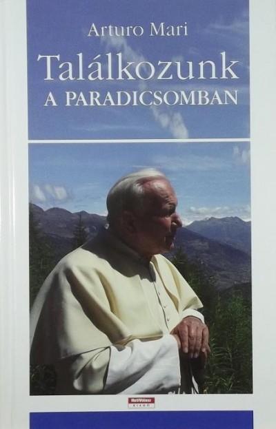 Arturo Mari - Találkozunk a Paradicsomban