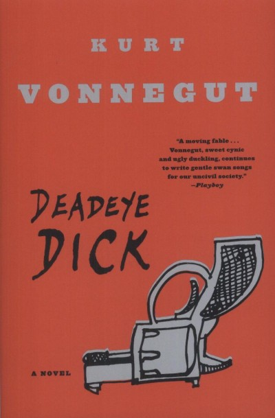 Kurt Vonnegut - Deadeye Dick