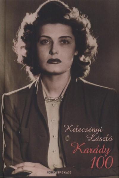 Kelecsényi László - Horváth Annamária  (Szerk.) - Karády 100