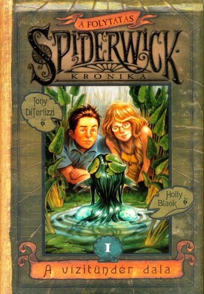 Holly Black - Tony Diterlizzi - Spiderwick krónika  - A folytatás I.