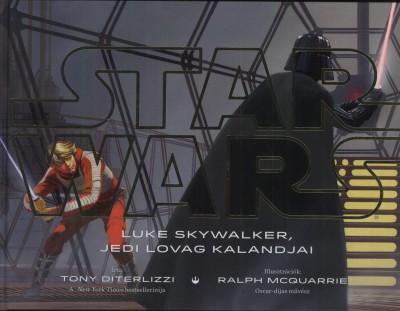 Tony Diterlizzi - Star Wars - Luke Skywalker, a jedi lovag kalandjai- SW016K