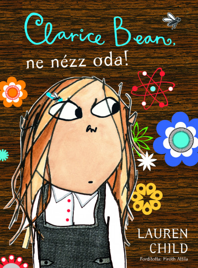 Lauren Child - Clarice Bean, ne nézz oda!