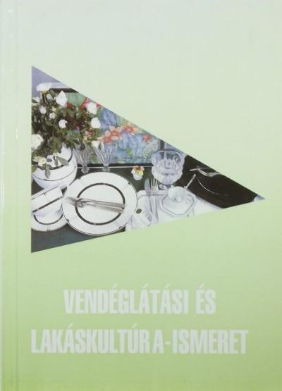 Gyenis Antalné - Vendéglátási és lakáskultúra-ismeret