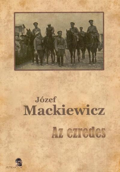 Józef Mackiewicz - Az ezredes