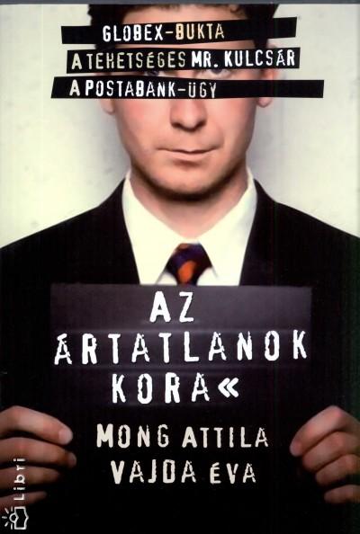 Mong Attila - Vajda Éva - Az ártatlanok kora