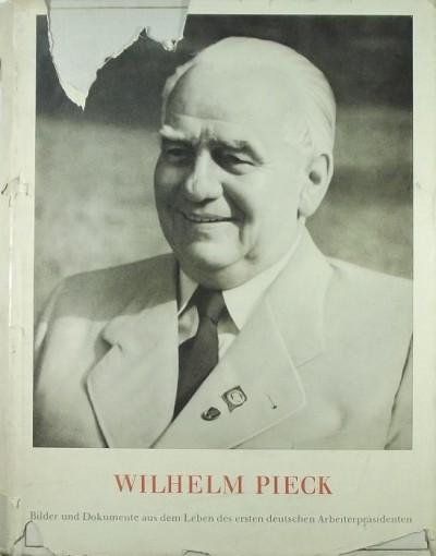 - Wilhelm Pieck