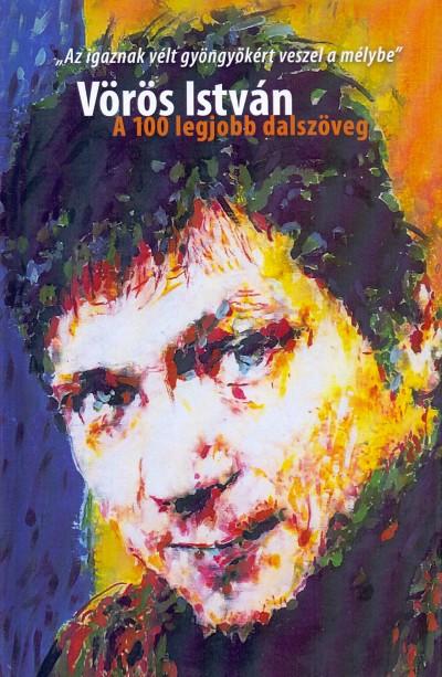 Vörös István - Vörös István - A 100 legjobb dalszöveg